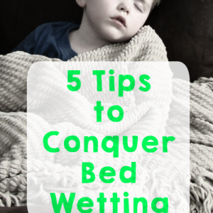 5 Tips to Help Conquer Bed Wetting
