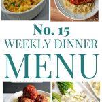 Weekly Dinner Menu #15