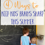 4 Ways to Keep Kids' Brains Sharp Over the Summer
