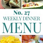 Weekly Dinner Menu #27