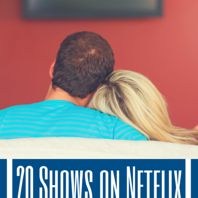 20 Series on Netflix to Watch with Your Husband