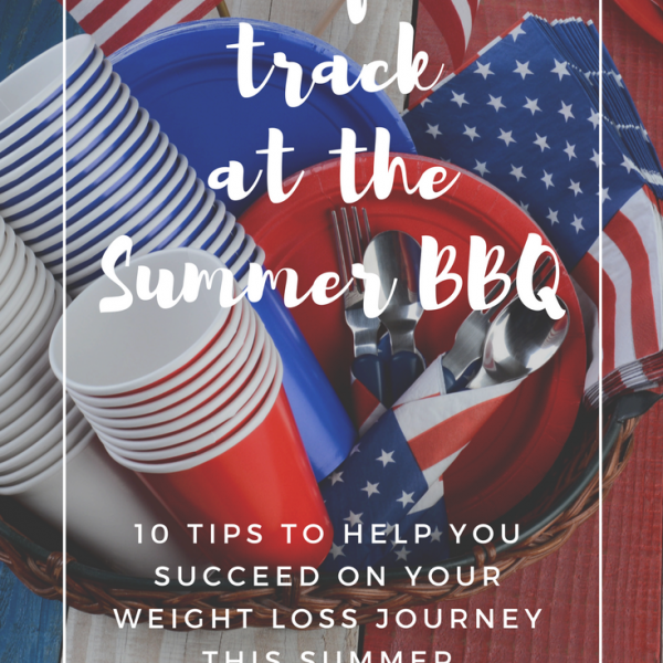 Stay on Track with Weight Loss at Summer BBQs