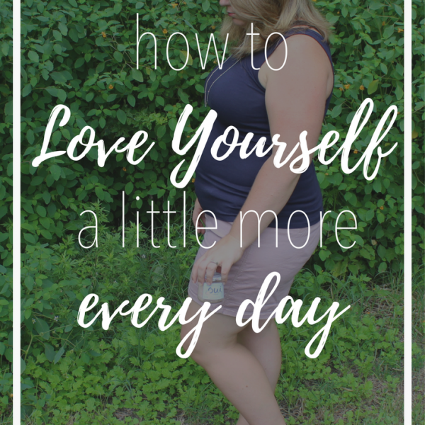 How to Love Yourself a Little More Every Day