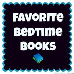 Our Favorite Bedtime Books
