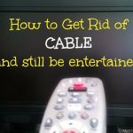 How to Get Rid of Cable and Still Be Entertained