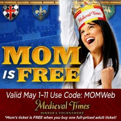 Moms are FREE at Medieval Times