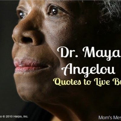 Maya Angelou's Words to Live By