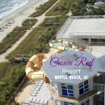 Our Getaway to Crown Reef Resort in Myrtle Beach