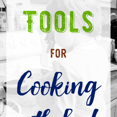 Kitchen Tools for Cooking with Kids