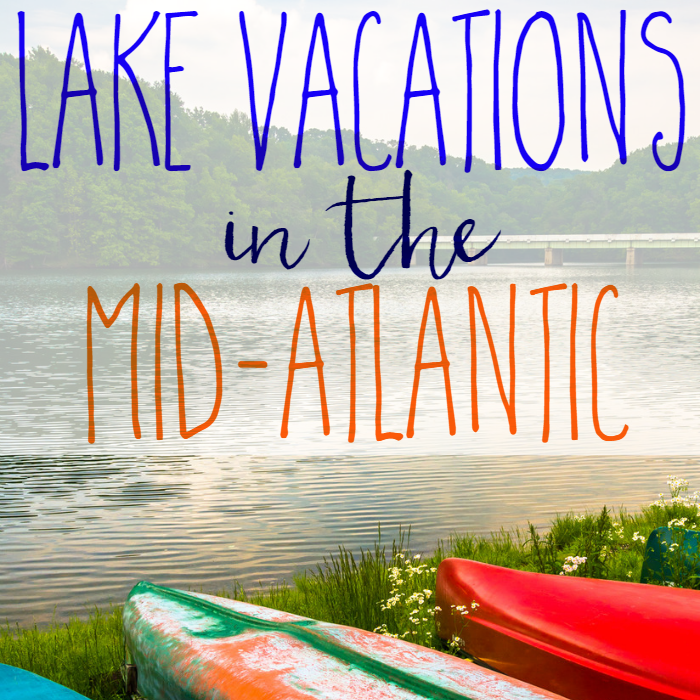 Best Lake Vacations in the Mid-Atlantic - The Shirley Journey