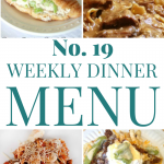 Weekly Dinner Menu #19