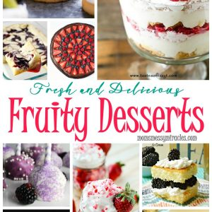 Fresh & Delicious Fruity Desserts
