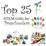 Top 25 STEM Gifts for Preschoolers