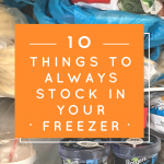 10 Things to Always Keep Stocked in the Freezer