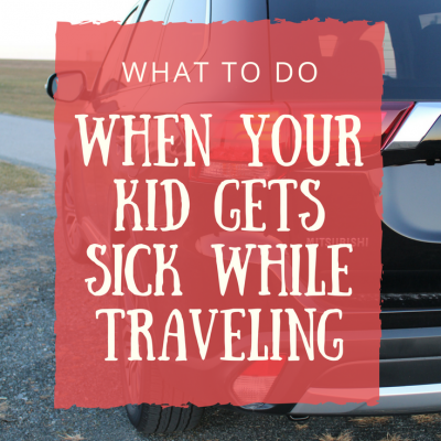 What to Do When Your Kid Gets Sick While Traveling