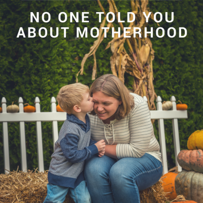 9 Things No One Told You About Motherhood (like LBL)