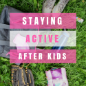 Staying Active after Kids