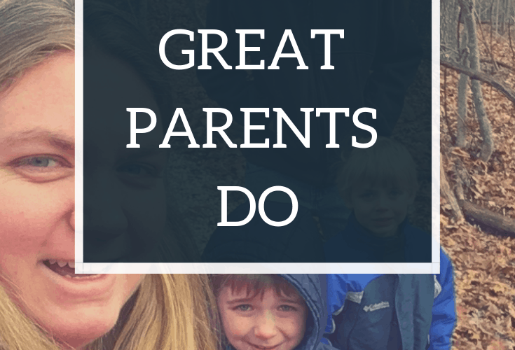 10 Things Great Parents Do
