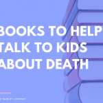 Books to Help Talk to Kids about Death