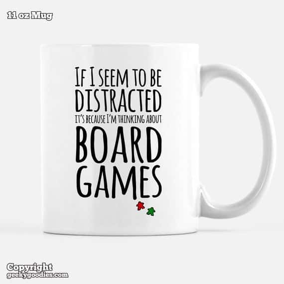 If I Seem Distracted It's Because I'm Thinking About Board Games Mug
