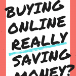 Is Buying Online Really Saving You Money?