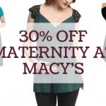 Macy's Maternity Sale – Save 30%
