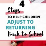 Steps To Help Your Children Adjust to Returning Back to School