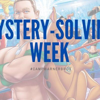 Mystery-Solving Week – #CampWarnerBros